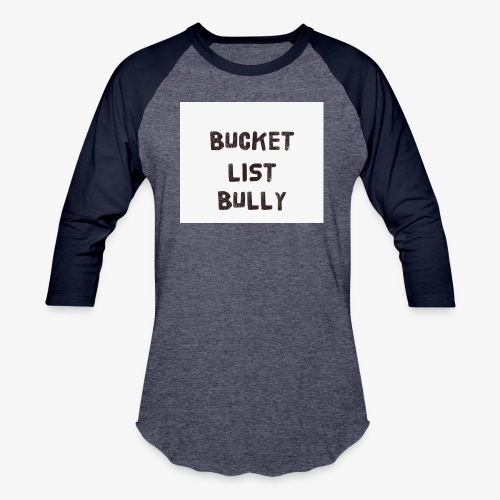 Bucket List Bully - Baseball T-Shirt