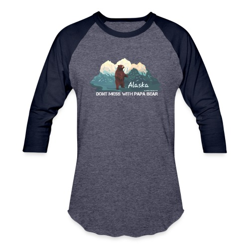 Dont Mess with Papa Bear - Unisex Baseball T-Shirt