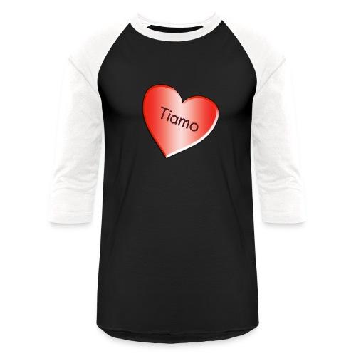 Tiamo I love you - Baseball T-Shirt