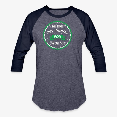 Trade dignity for mojitos - Baseball T-Shirt