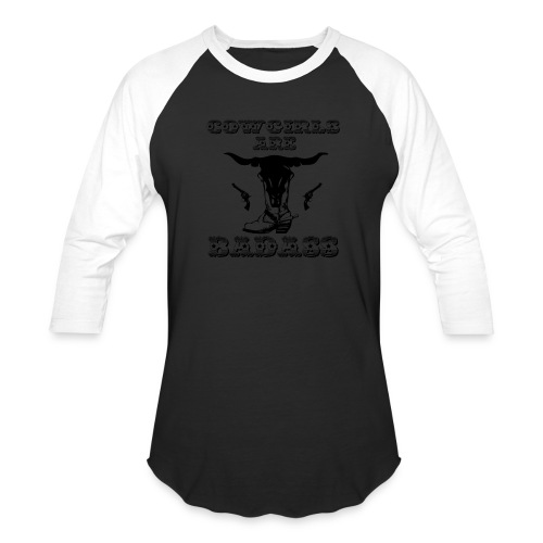 COWGIRLS ARE BADASS - Baseball T-Shirt