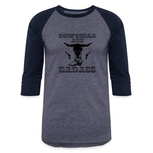 COWGIRLS ARE BADASS - Baseball T-Shirt