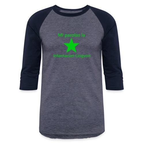 I speak the international language - Baseball T-Shirt