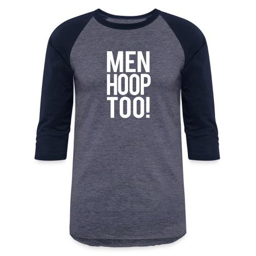 White - Men Hoop Too! - Unisex Baseball T-Shirt