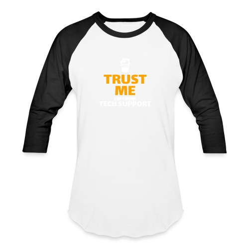 Trust Me I'm From Tech Support - Baseball T-Shirt