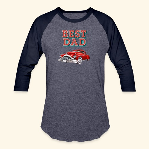 Best Dad Classic Car Design Fathers Day - Baseball T-Shirt