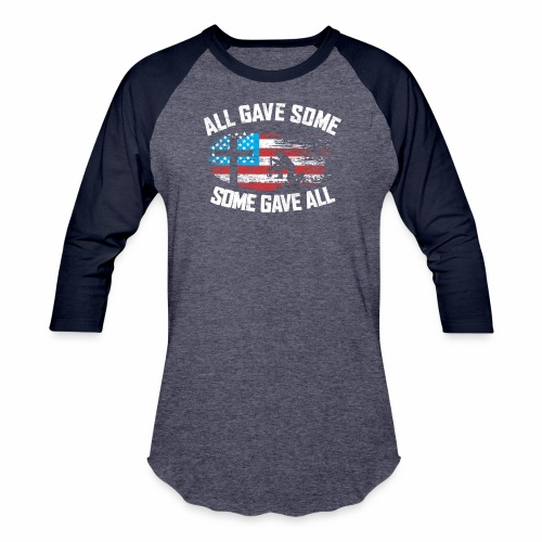 ALL GAVE SOME SOME GAVE ALL - Baseball T-Shirt