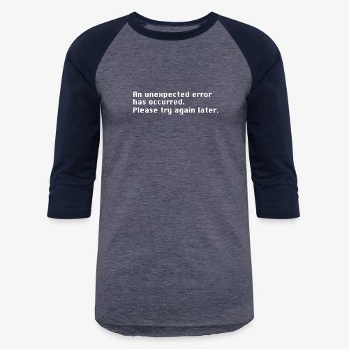 Unexpected Error - Baseball T-Shirt