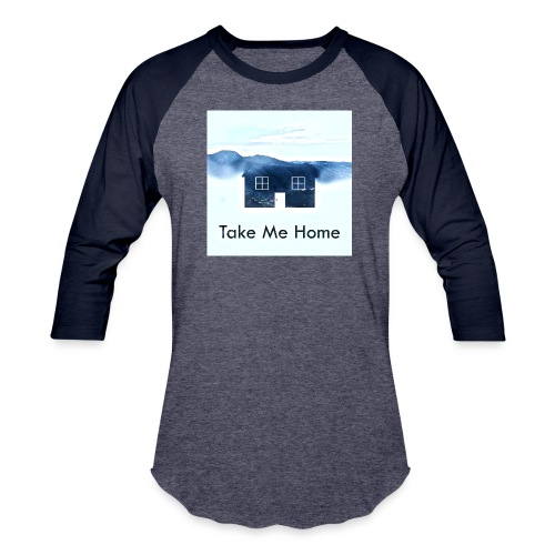 Take Me Home - Baseball T-Shirt