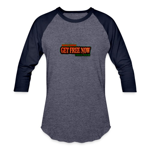 The Get Free Now Line - Unisex Baseball T-Shirt