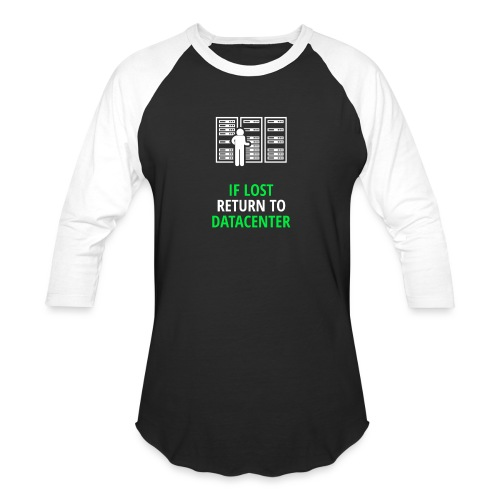 If Lost Return To Datacenter - Unisex Baseball T-Shirt