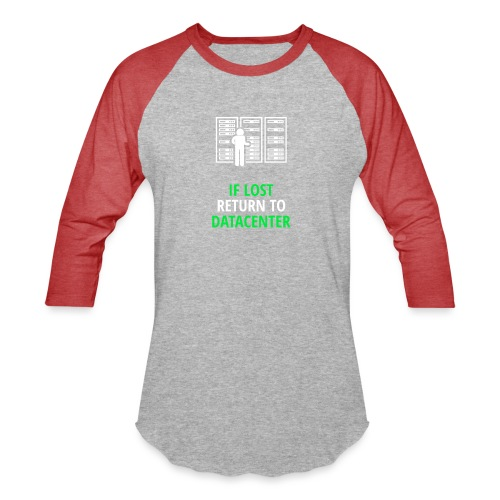 If Lost Return To Datacenter - Baseball T-Shirt