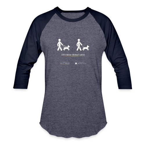 Life's better without cables : Dogs - SELF - Unisex Baseball T-Shirt