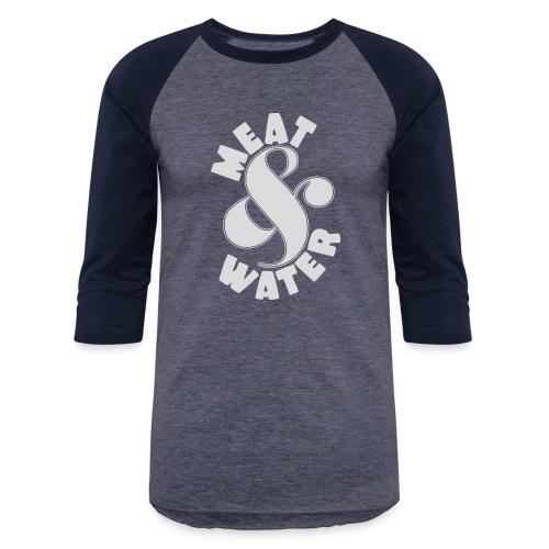 Meat & Water - Baseball T-Shirt