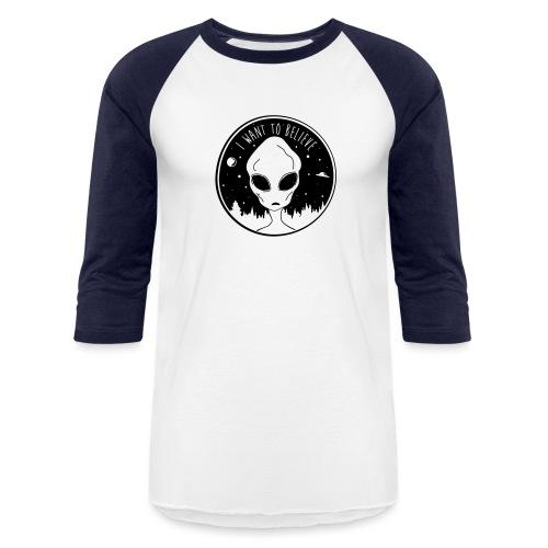 I Want To Believe - Baseball T-Shirt