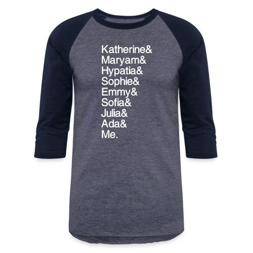 Women in Math & Me (at bottom) - Unisex Baseball T-Shirt