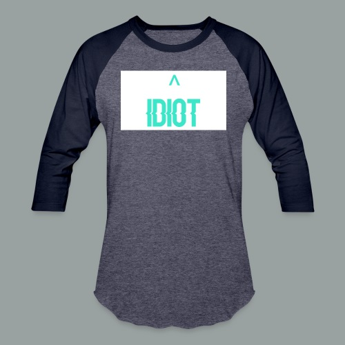 Idiot ^ - Baseball T-Shirt
