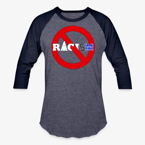 No Racism - Unisex Baseball T-Shirt