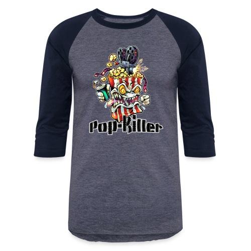 Pop-Killer [Variant] - Unisex Baseball T-Shirt