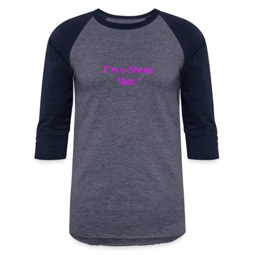 I'm a Sheep. Bah. - Baseball T-Shirt
