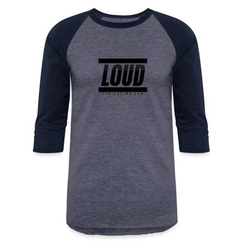 LOUD - Unisex Baseball T-Shirt