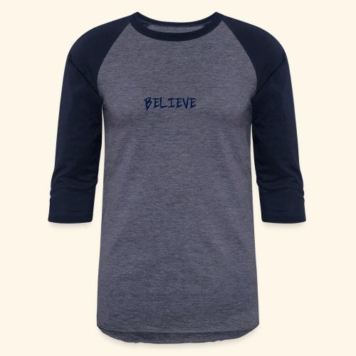 Believe - Baseball T-Shirt