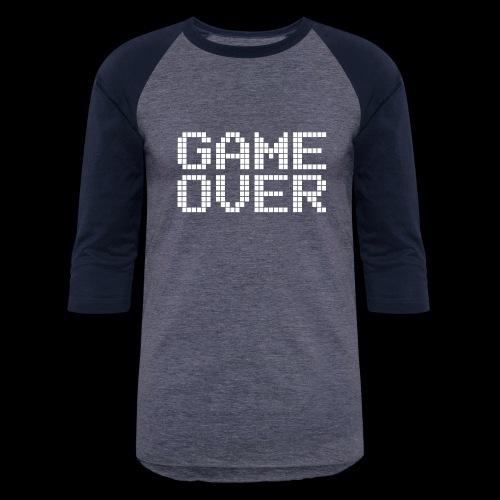 GAME OVER - Baseball T-Shirt