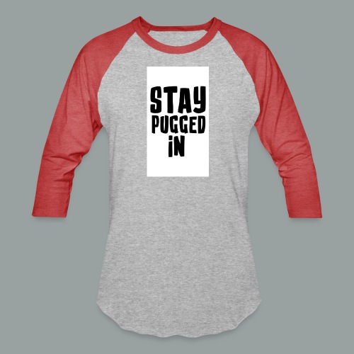 Stay Pugged In Clothing - Baseball T-Shirt
