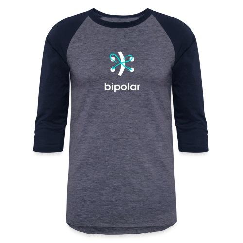 bipolar - Baseball T-Shirt