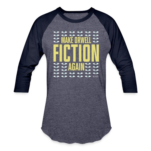 Make Orwell Fiction Again - Unisex Baseball T-Shirt
