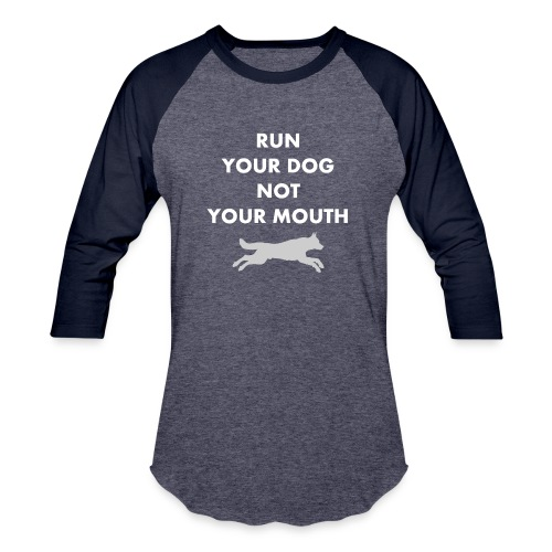 Run Your Dog Not Your Mouth (White) - Unisex Baseball T-Shirt