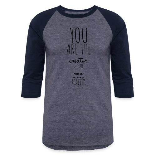 You are the Creator 2.0 - Baseball T-Shirt