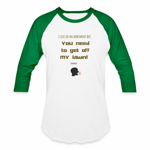 You need to get off my lawn - Baseball T-Shirt