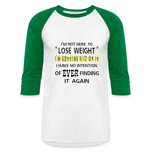Getting Rid Of Fat - Baseball T-Shirt
