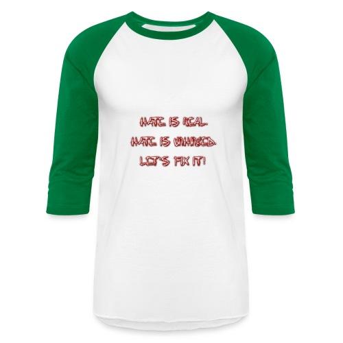 HATE IS REAL T-SHIRT - Baseball T-Shirt