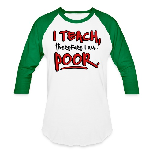 Teach therefore poor - Unisex Baseball T-Shirt