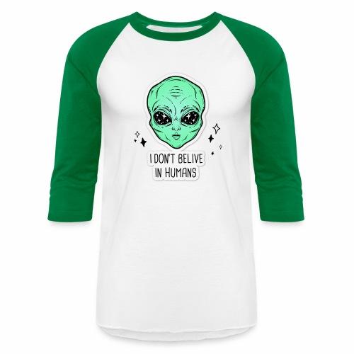 dont belive in humans - Unisex Baseball T-Shirt