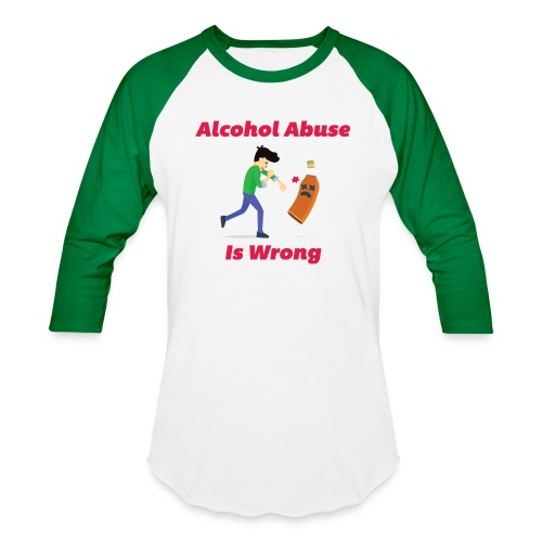 Alcohol Abuse Is Wrong - Baseball T-Shirt