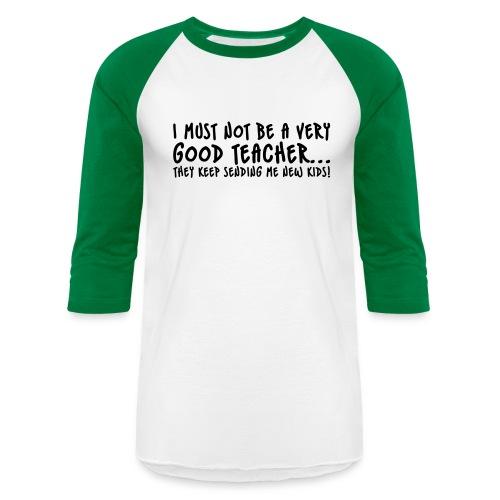 Bad Teacher - Unisex Baseball T-Shirt