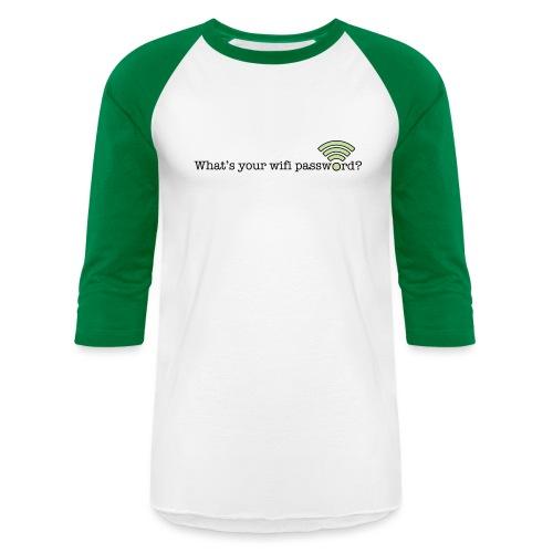 What's your wifi password? - Unisex Baseball T-Shirt