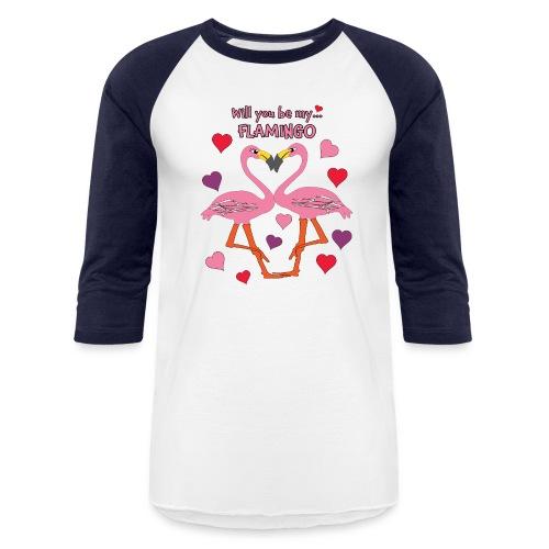 Will You be my Flamingo Valentine Kisses - Baseball T-Shirt