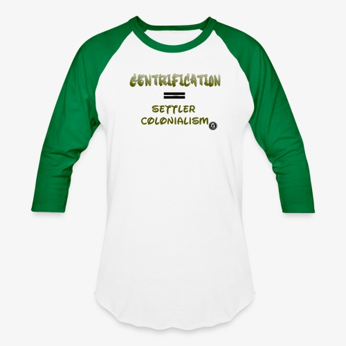 Gentrification - Unisex Baseball T-Shirt
