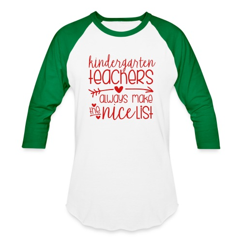 Kindergarten Teachers Always Make the Nice List - Unisex Baseball T-Shirt