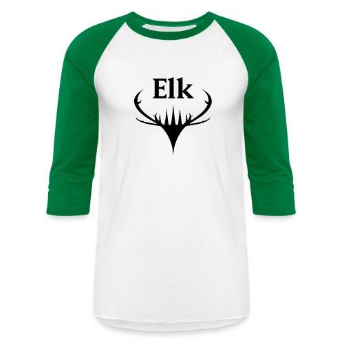 You're an Elk. - Unisex Baseball T-Shirt