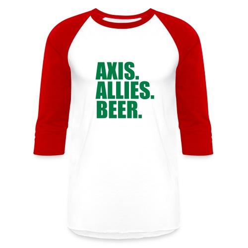 Axis. Allies. Beer. Axis & Allies - Baseball T-Shirt