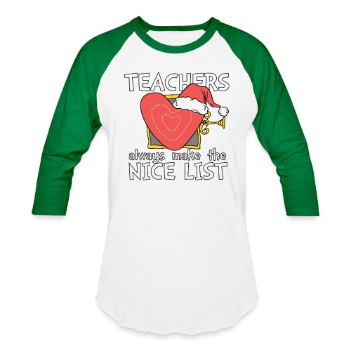 Teachers Always Make the Nice List Christmas Tee - Baseball T-Shirt