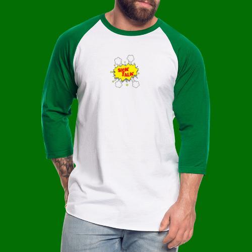 Sick Talk - Unisex Baseball T-Shirt