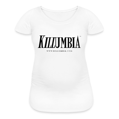 Killumbia Logo White - Women's Maternity T-Shirt