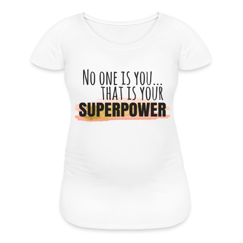 Superpower - Women's Maternity T-Shirt