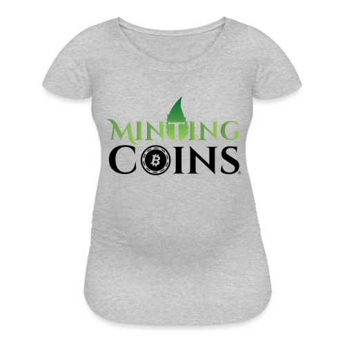 Minting Coins - Women's Maternity T-Shirt